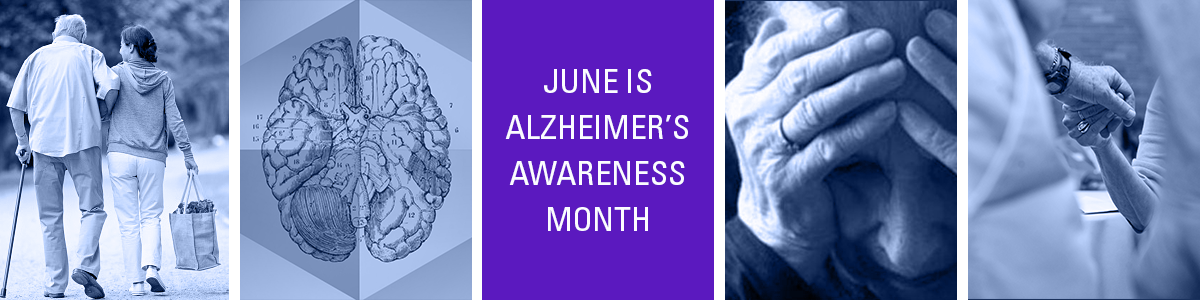 "Collage with back of couple walking, clasped hands, drawing of brain and text ""June is Alzheimer's Awareness Month"""