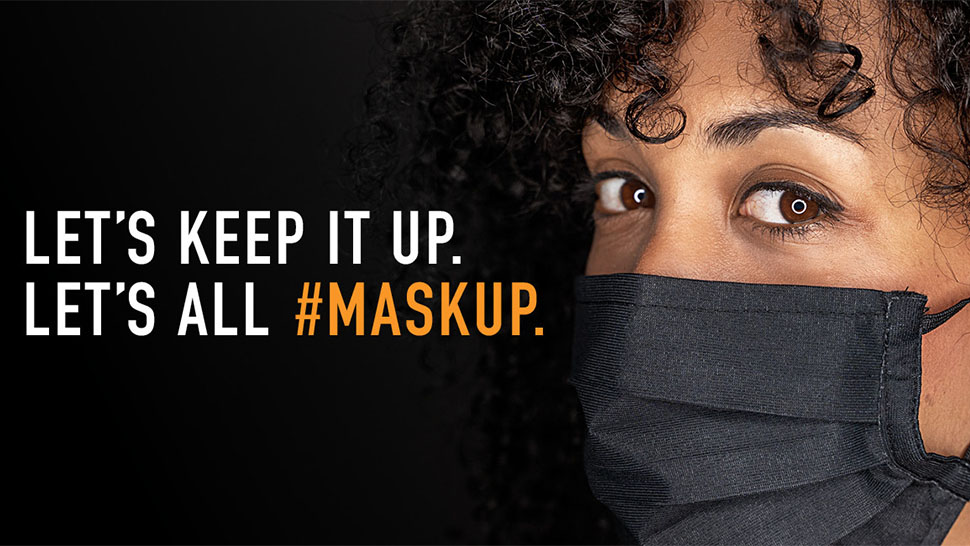 Let's Keep It Up. Let's All #MASKUP!