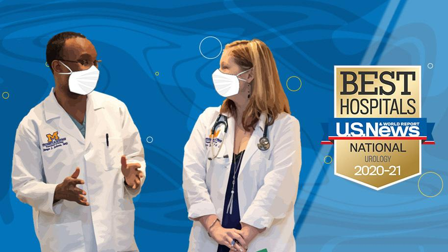 Michigan Medicine has been ranked among the top hospitals in the nation and #1 in Michigan for Urology by U.S. News and World Report for 2020-2021..