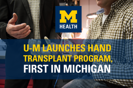 U-M launches hand transplant program, first in Michigan