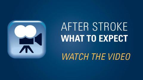 After Stroke: What to Expect - Watch the video