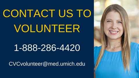 Contact Us to Volunteer - 1-888-286-4420 - CVCvolunteer@med.umich.edu