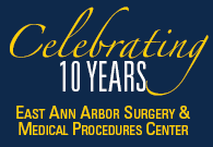 East Ann Arbor Surgery Center Celebrating 10 years