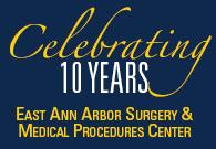 East Ann Arbor Surgery Center Celebrating 10 years
