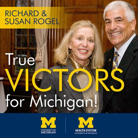 Richard and Susan Rogel - Victors for Michigan