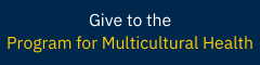 """Rectangle blue box with white and yellow text reading """"Give to the Program for Multicultural Health"""""""