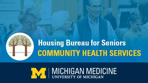 """White and yellow text reading """"Housing Bureau for Seniors Community Health Services"""" on blue background and blue band along bottom with Michigan Medicine logo"""