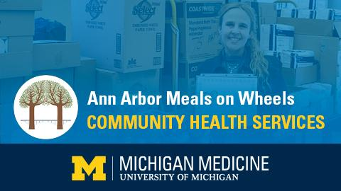 """White and yellow text reading """"Ann Arbor Meals on Wheels Community Health Services"""" on blue background with blue band along bottom with Michigan Medicine logo"""