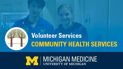 Image of volunteers shaded blue with round visual of two intertwined trees and text: Volunteer Services | Community Health Services. Blue band along bottom with Michigan Medicine logo.