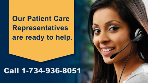 Our patient care representatives are ready to help: Call 1-734-936-8051
