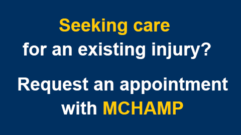 Seeking care for an existing injury? Request an appointment with MCHAMP
