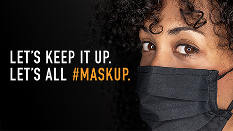 Keep it Up. Let's All Mask Up.